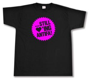 T-Shirt: ... still loving antifa! (pink)
