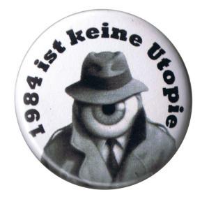 25mm Button: 1984 ist keine Utopie