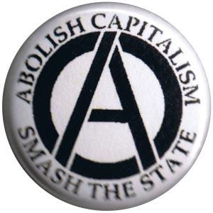 37mm Magnet-Button: Abolish Capitalism - Smash the State (schwarz/weiß)