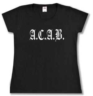 tailliertes T-Shirt: A.C.A.B. Fraktur