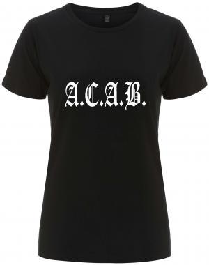 tailliertes Fairtrade T-Shirt: A.C.A.B. Fraktur