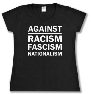 tailliertes T-Shirt: Against Racism, Fascism, Nationalism