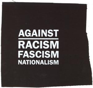 Aufnäher: Against Racism, Fascism, Nationalism