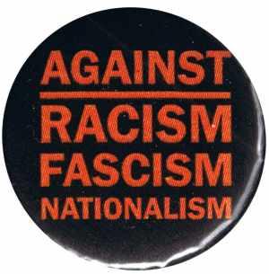 37mm Button: Against Racism, Fascism, Nationalism