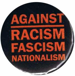 25mm Button: Against Racism, Fascism, Nationalism