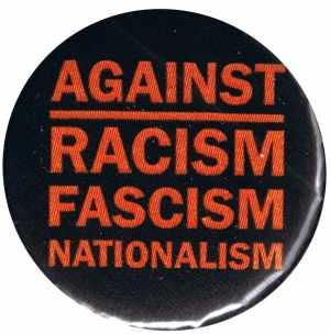 50mm Magnet-Button: Against Racism, Fascism, Nationalism