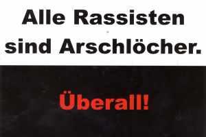 Postkarte: Alle Rassisten sind Arschlöcher. Überall.