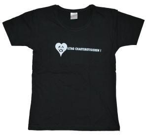 tailliertes T-Shirt: Alltag chaoterotisieren!