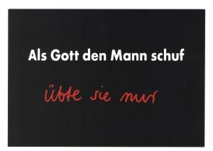 Postkarte: Als Gott den Mann schuf, übte sie nur