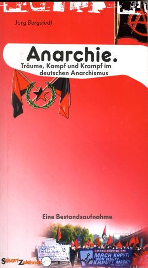 Buch: Anarchie. Träume, Kampf und Krampf im deutschen Anarchismus