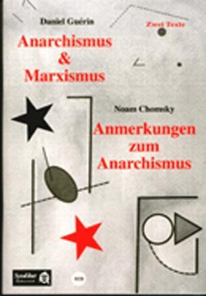 Broschüre: Anarchismus und Marxismus / Anmerkungen zum Anarchismus