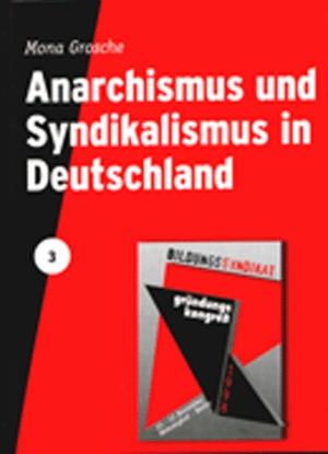 Broschüre: Anarchismus und Syndikalismus in Deutschland