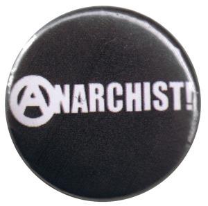 25mm Magnet-Button: Anarchist! (weiß/schwarz)