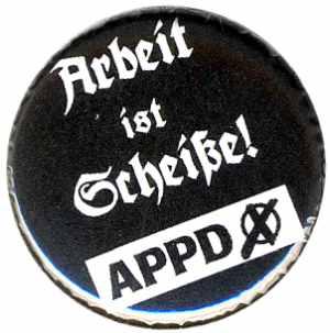 25mm Magnet-Button: APPD - Arbeit ist Scheiße!