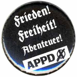 50mm Button: APPD - Frieden! Freiheit! Abenteuer!