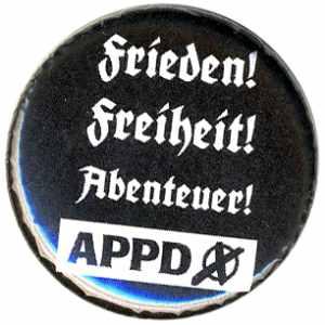 25mm Magnet-Button: APPD - Frieden! Freiheit! Abenteuer!