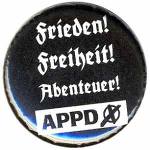 37mm Button: APPD - Frieden! Freiheit! Abenteuer!