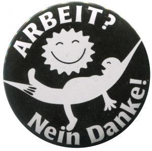 50mm Magnet-Button: Arbeit? Nein Danke! (Hängematte)