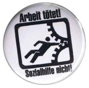 50mm Magnet-Button: Arbeit tötet!
