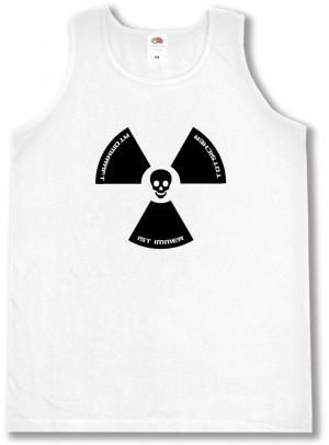 Tanktop: Atomkraft ist immer todsicher