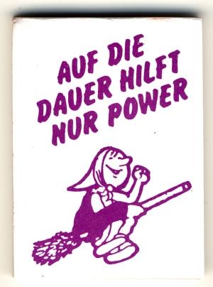 Spucki / Schlecki / Papieraufkleber: Auf die Dauer hilft nur Power