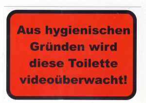 Aufkleber: Aus hygienischen Gründen wird diese Toilette videoüberwacht!