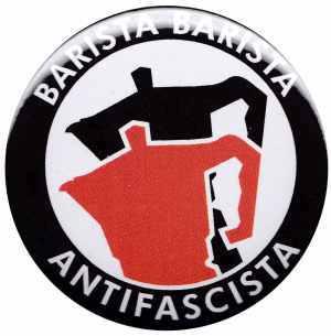 25mm Button: Barista Barista Antifascista (Moka)