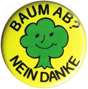 25mm Button: Baum ab? Nein Danke