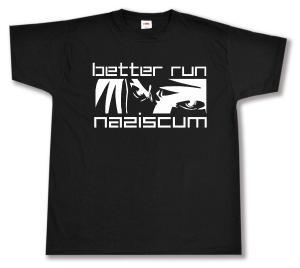 T-Shirt: better run naziscum