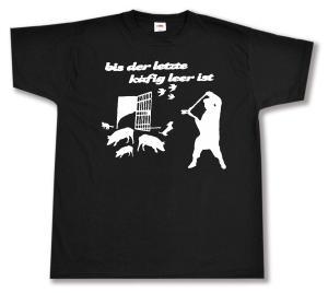 T-Shirt: Bis der letzte Käfig leer ist