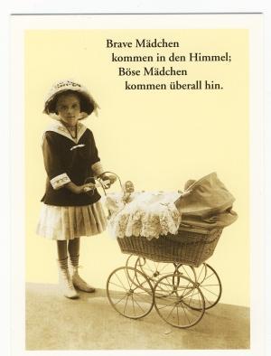 Postkarte: Brave Mädchen kommen in den Himmel; böse Mädchen kommen überall hin.