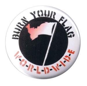 37mm Button: Burn your flag - worldwide
