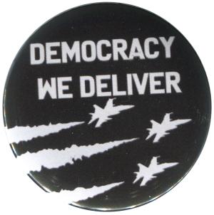 50mm Button: Democracy we deliver