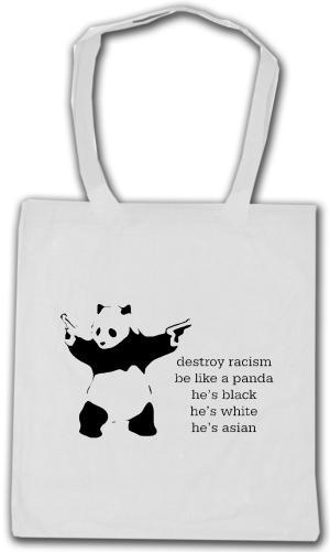 Baumwoll-Tragetasche: destroy racism - be like a panda
