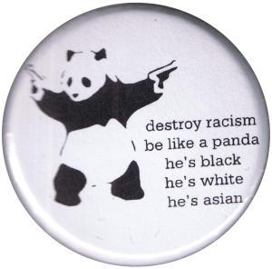37mm Button: destroy racism - be like a panda