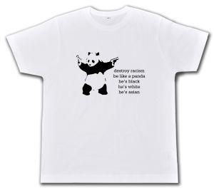 Fairtrade T-Shirt: destroy racism - be like a panda