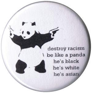 25mm Button: destroy racism - be like a panda
