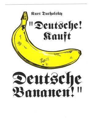 Postkarte: Deutsche! Kauft deutsche Bananen! (Kurt Tucholsky)