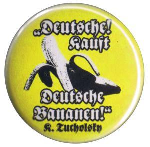 37mm Button: Deutsche kauft deutsche Bananen (Tucholsky)
