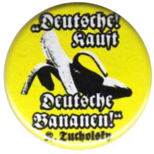50mm Button: Deutsche kauft deutsche Bananen (Tucholsky)