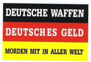 Aufkleber: Deutsche Waffen - Deutsches Geld - Morden mit in aller Welt