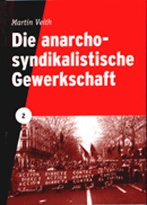 Broschüre: Die anarchosyndikalistische Gewerkschaft