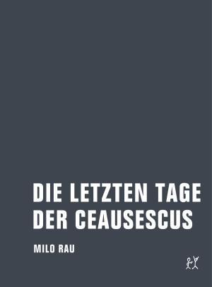 Buch: Die letzten Tage der Ceausescus