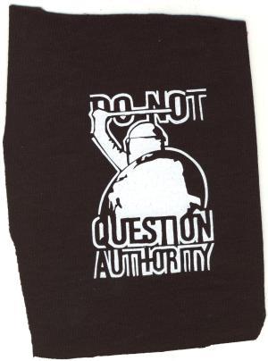 Aufnäher: Do not question authority