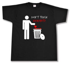 T-Shirt: Do not trash humanity