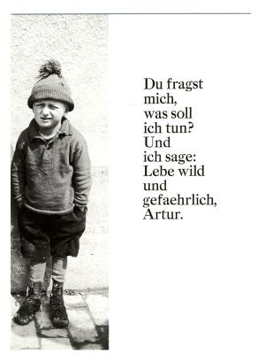 Postkarte: Du fragst mich, was soll ich tun? Und ich sage: Lebe wild und gefährlich, Artur.