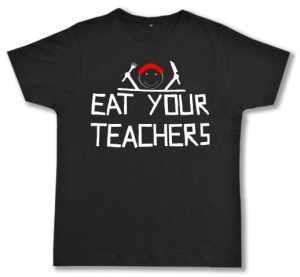Fairtrade T-Shirt: Eat your teachers