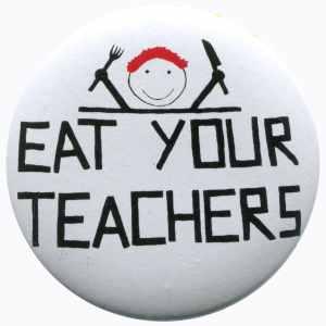 25mm Button: Eat your teachers