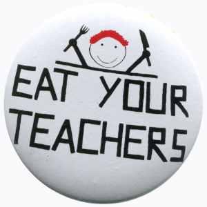 25mm Magnet-Button: Eat your teachers