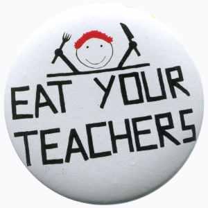 37mm Button: Eat your teachers